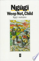 Books - African Writers Series: Weep Not, Child | ISBN 9780435908300