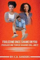 Fooled Me Once Shame on You Fooled Me Twice Shame On    Me
