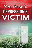 You Aren t Depression s Victim