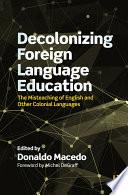 Decolonizing Foreign Language Education