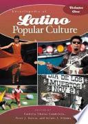 """""""Encyclopedia of Latino Popular Culture"""" by Cordelia Candelaria, Peter J. García, Arturo J. Aldama, Cordelia Candelaria, Peter J. García, Arturo J. Aldama"""