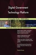 Digital Government Technology Platform A Complete Guide 2020 Edition