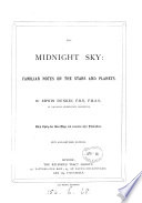The midnight sky, notes on the stars and planets
