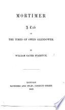 Mortimer  a Tale of the Times of Owen Glendower