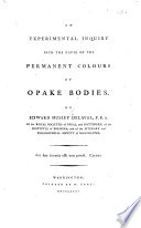 An Experimental Inquiry Into the Cause of the Permanent Colours of Opake Bodies