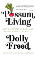 Possum Living: How to Live Well without a Job and With (Almost) No Money [Pdf/ePub] eBook