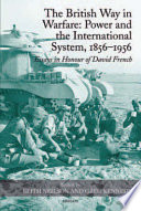 The British Way in Warfare: Power and the International System, 1856–1956  : Essays in Honour of David French