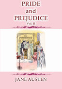 PRIDE and PREJUDICE   Vol  II   A Story by Jane Austen