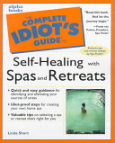 The Complete Idiot s Guide to Self healing with Spas and Retreats