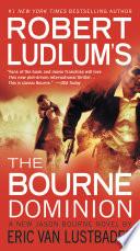 Robert Ludlum s  TM  The Bourne Dominion Book