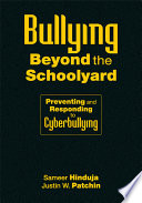 """Bullying Beyond the Schoolyard: Preventing and Responding to Cyberbullying"" by Sameer Hinduja, Justin W. Patchin"