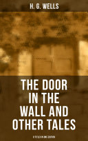 THE DOOR IN THE WALL AND OTHER TALES - 8 Titles in One Edition Pdf/ePub eBook