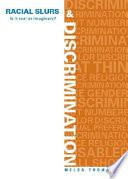 Racial Slurs and Discrimination