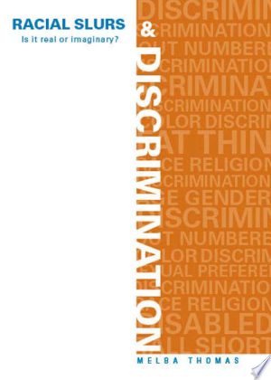Download Racial Slurs & Discrimination: Is It Real Or Imaginary? Books - RDFBooks