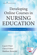 Developing Online Courses in Nursing Education, Fourth Edition