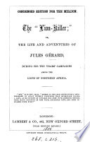 The 'lion-killer'; or, The life and adventures of Jules Gérard. Condensed ed. for the million Pdf/ePub eBook