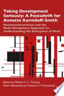 Taking Development Seriously A Festschrift for Annette Karmiloff Smith