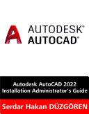 Autodesk AutoCAD 2022 Installation Administrator   s Guide
