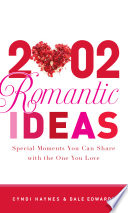 2,002 Romantic Ideas  : Special Moments You Can Share With the One You Love