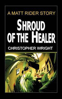 Shroud of the Healer, a Matt Rider Detective Thriller