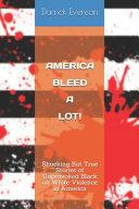 America Bleed A Lot Book