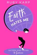 Earth Hates Me Pdf/ePub eBook