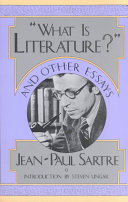 """""""What is Literature?"""" and Other Essays"""