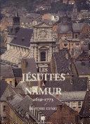 Les Jésuites à Namur, 1610-1773