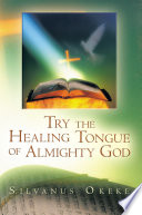 Try The Healing Tongue Of Almighty God Book PDF