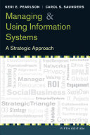 Managing and Using Information Systems  A Strategic Approach  5th Edition