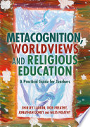 Metacognition Worldviews And Religious Education
