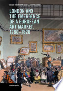 London And The Emergence Of A European Art Market 1780 1820