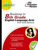 Roadmap to 8th Grade English Language Arts, New York Edition