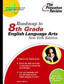 Roadmap to 8th Grade English Language Arts  New York Edition