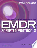"""Eye Movement Desensitization and Reprocessing (EMDR) Scripted Protocols: Special Populations"" by Dr. Marilyn Luber, PhD"