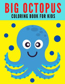 Big Octopus Coloring Book for Kids Book