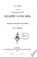 Life of the venerable Elizabeth Canori Mora, tr. from the Ital. by lady Herbert