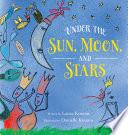 Under the Sun  Moon  and Stars