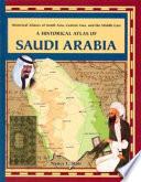 A Historical Atlas of Saudi Arabia