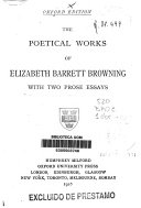 The Poetical Works of Elizabeth Barret Browning with Two Prose Essays