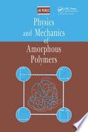 Physics and Mechanics of Amorphous Polymers Book