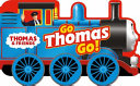 Thomas And Friends Go Thomas Go  Book PDF