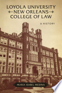 Loyola University New Orleans College of Law  : A History