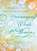 Encouraging Words for Women: A Weekly Dose of God's Care and ...