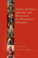 Andrea del Sarto  Splendor and Renewal in the Renaissance Altarpiece