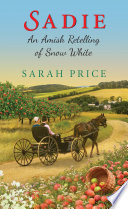 Sadie  An Amish Retelling of Snow White Book