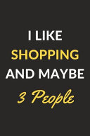 I Like Shopping and Maybe 3 People