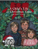 A Child's Life at Christmas Time
