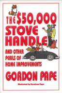 The  50 000 Stove Handle and Other Perils of Home Improvements