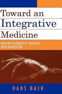 Toward an integrative medicine: merging alternative therapies with ...